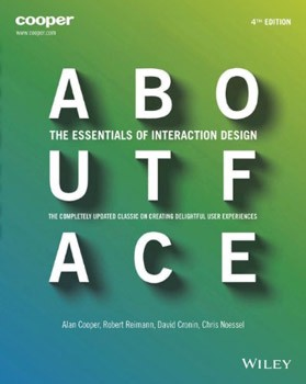 Alan Cooper – About Face: The Essentials of Interaction Design